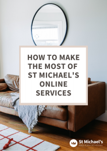 How to make the most of St Michael's online